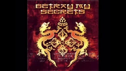Betray My Secrets - Ever expanding eternity
