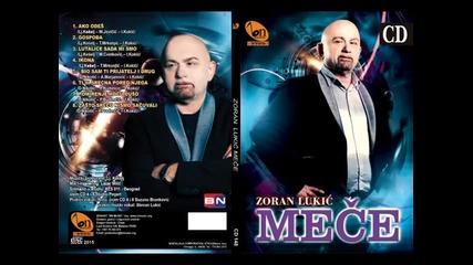 Zoran Lukic Mece Lutalice sada mi smo BN Music 2015