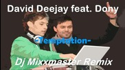 David Deejay feat. Dony - Temptation Dj Mixxmaster Remix