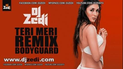 Dj Zedi - Teri Meri* Remix [ Bodyguard ] / 2011