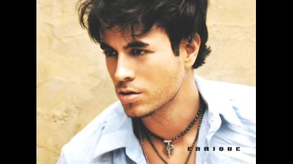 Enrique Iglesias - Don`t you forget about me