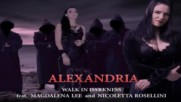 Walk In Darkness - Alexandria feat. Magdalena Lee and Nicoletta Rosellini