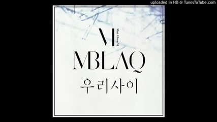 Mblaq - Our Relationship (full Audio) [digital Single - Broken]