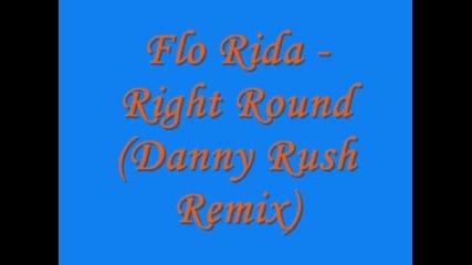 Flo Rida - Right Round (danny Rush Remix)