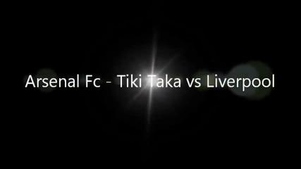 Arsenal Fc - Tiki Taka vs Liverpool