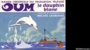Michel Legrand & Vladimir Cosma - Oum le Dauphin Blanc 1971