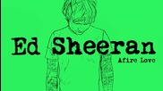 Ed Sheeran - Afire Love [ От албума X - 2014 ]