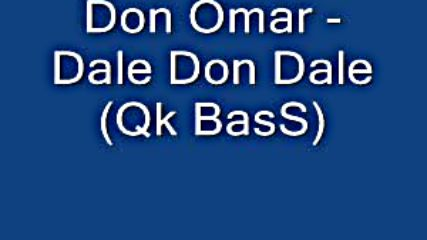 Don Omar - Dale Don Dale (Як Bass)