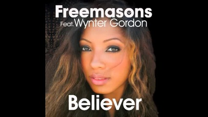 Freemasons feat. Wynter Gordon - Believer