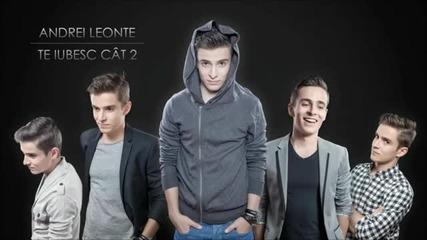 (2012) Andrei Leonte - Te iubesc cat 2