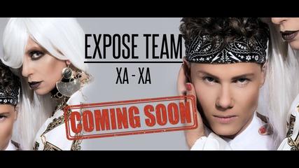EXPOSE ТЕАМ - XA- XA [Official Teaser HD, 2019]