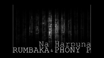 Rumbaka and Phony P - Na Harpuna
