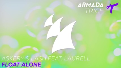 Askery & Lash feat. Laurell - Float Alone (radio Edit)