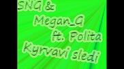 Sng & Megan G feat. Polita - Kyrvavi sledi