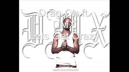 Drag - On ft. Dmx - Lets Get Crazy
