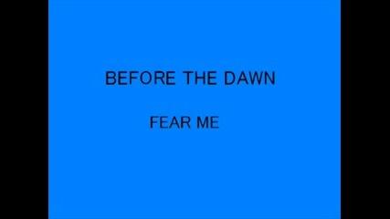 Before The Dawn - Fear Me