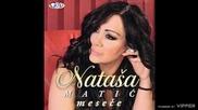 Natasa Matic - Mesece - (Audio 2011)