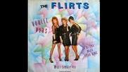 The Flirts - Voulez Vous В©1985