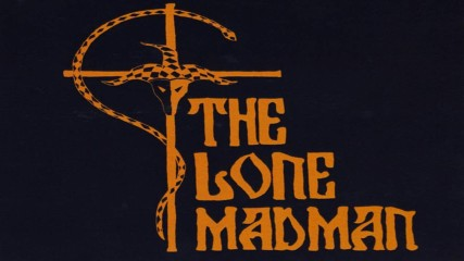 The Lone Madman- Invocation