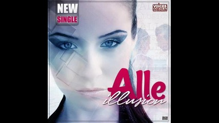 • 2o12 • Alle - Illusion ( Radio Edit )