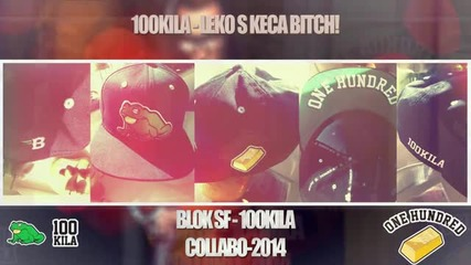 100 Kila - Leko s Ketsa Bitch 2014
