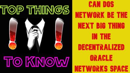 Може ли DOS Network да бъде следващият голям проект в децентрализираните Oracles?