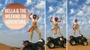 Бела Хадид и The Weeknd отведоха #wanderlust на следващо ниво