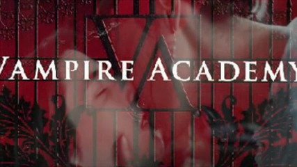 Vampire Academy Trailer [story] by love13 and jennifer morrison