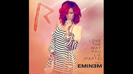 Rihanna feat. Eminem - Love The Way You Lie ( Part Ii )