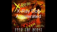 X - Ray Dog - Accelerated.wmv