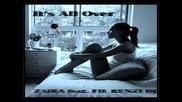 Zaira feat. Fil Renzi Dj - It s All Over (extended Musette Mix)