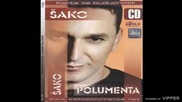 Sako Polumenta - Ako vara me - (Audio 2006)