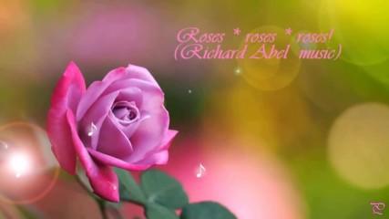 Рози ... рози ... рози! ... ( Richard Abel music)