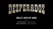 Dezperadoz -bullet With My Name