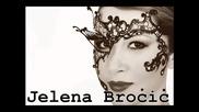 Jelena Brocic 2011_12 - Ime Tvoje Ne Spominjem Vise