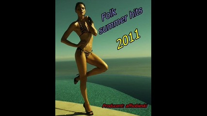 folk summer hits 2011 - (2 част)