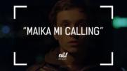 nb! Maika mi calling (2015) - къс филм