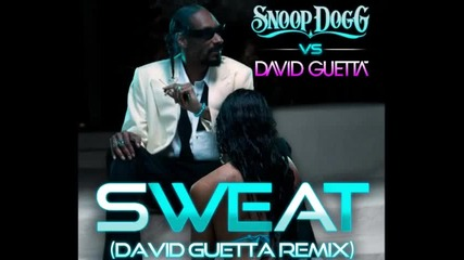 Snoop Dogg ft David Guetta-sweat
