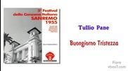 01. Tullio Pane- Buongiorno Tristezza / Sanremo 1955/