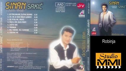 Sinan Sakic i Juzni Vetar - Robinja (Audio 1997)
