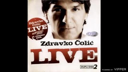 Zdravko Colic - Jedina - (live) - (Audio 2010)