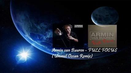 Armin van Buuren - Full Focus ( Ummet Ozcan Remix)