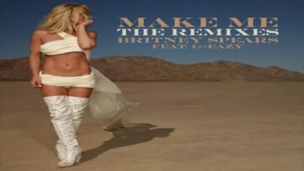 Britney Spears Feat. G-eazy - Make Me...(cash Cash Remix-audio)