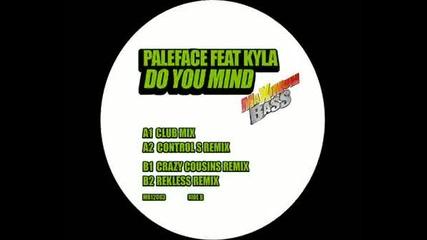 Dj Paleface & Kayla - Do You Mind (control S Remix).wmv