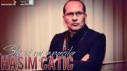 Премиера!!! Hasim Catic - 2016 - Sta si mi znacila (hq) (bg sub)