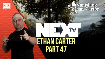 NEXTTV 015: The Vanishing of Ethan Carter (Част 47) Виктор от Русе