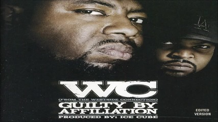 W. C. - Guilty By Affiliation ( Full Album )