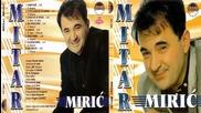 Mitar Miric - Samo kazi (hq) (bg sub)