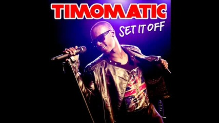 Timomatic-set It Off