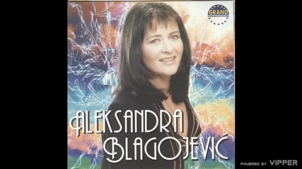 Aleksandra Blagojevic - Ja, samo ja - (Audio 2000)